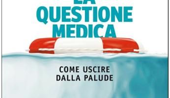 La questione medica, come uscire dalla palude: ce lo spiega Ivan Cavicchi in un libro