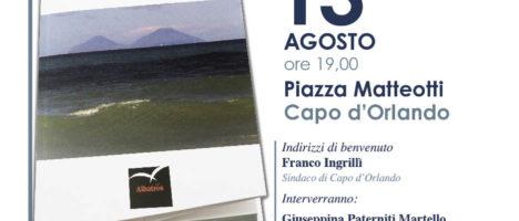 """Presentazione del libro """"La malinconia dei nati altrove"""" di Antonino Mazzone il 13 agosto a Capo d'Orlando"""