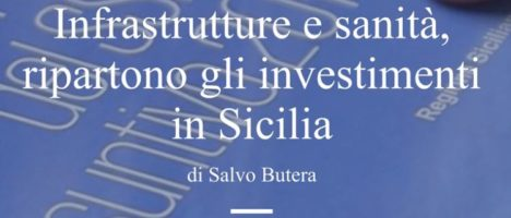 Infrastrutture e sanità: ecco i nuovi investimenti in Sicilia