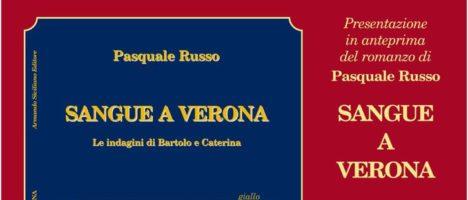 """Presentazione in anteprima del romanzo di Pasquale Russo """"SANGUE A VERONA"""" il 3 agosto al Castello Bauso"""